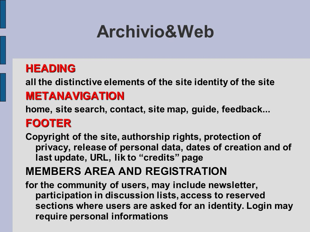 The web quality tools The Archivio&Web prototype (IT) may be downloaded in http://www.otebac.it/siti/realizzare/direttive/modelli/archivio.html Museo&Web, oteher prototype, CMS..