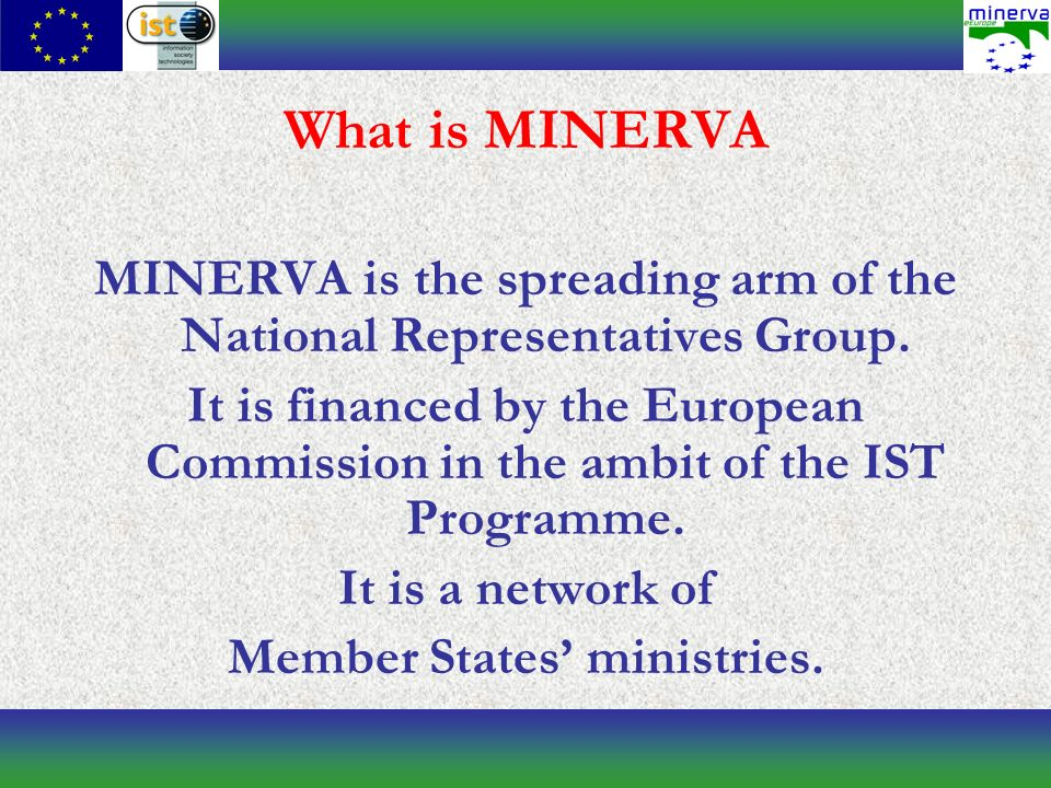 What is MINERVA MINERVA is the spreading arm of the National Representatives Group.