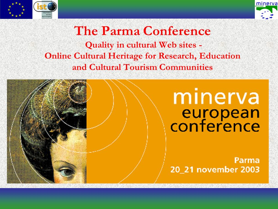 The Parma Conference Quality in cultural Web sites - Online Cultural Heritage for Research, Education and Cultural Tourism Communities