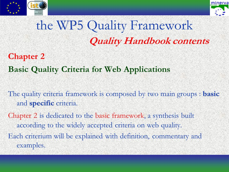 Chapter 2 Basic Quality Criteria for Web Applications basic specific The quality criteria framework is composed by two main groups : basic and specific criteria.