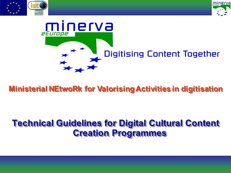 Technical Guidelines for Digital Cultural Content Creation Programmes Ministerial NEtwoRk for Valorising Activities in digitisation