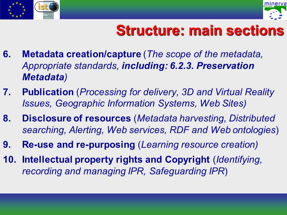 Structure: main sections 6.Metadata creation/capture (The scope of the metadata, Appropriate standards, including: