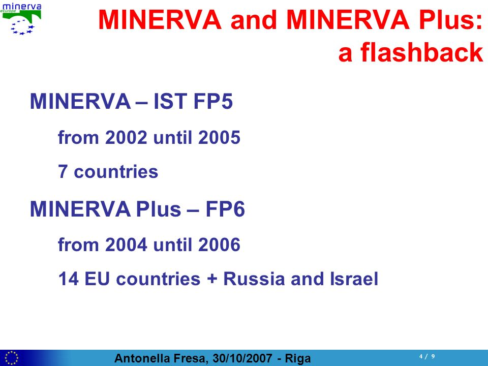 Antonella Fresa, 30/10/2007 - Riga 25 / 9 Thank you for your attention www.minervaeurope.org fresa@promoter.it