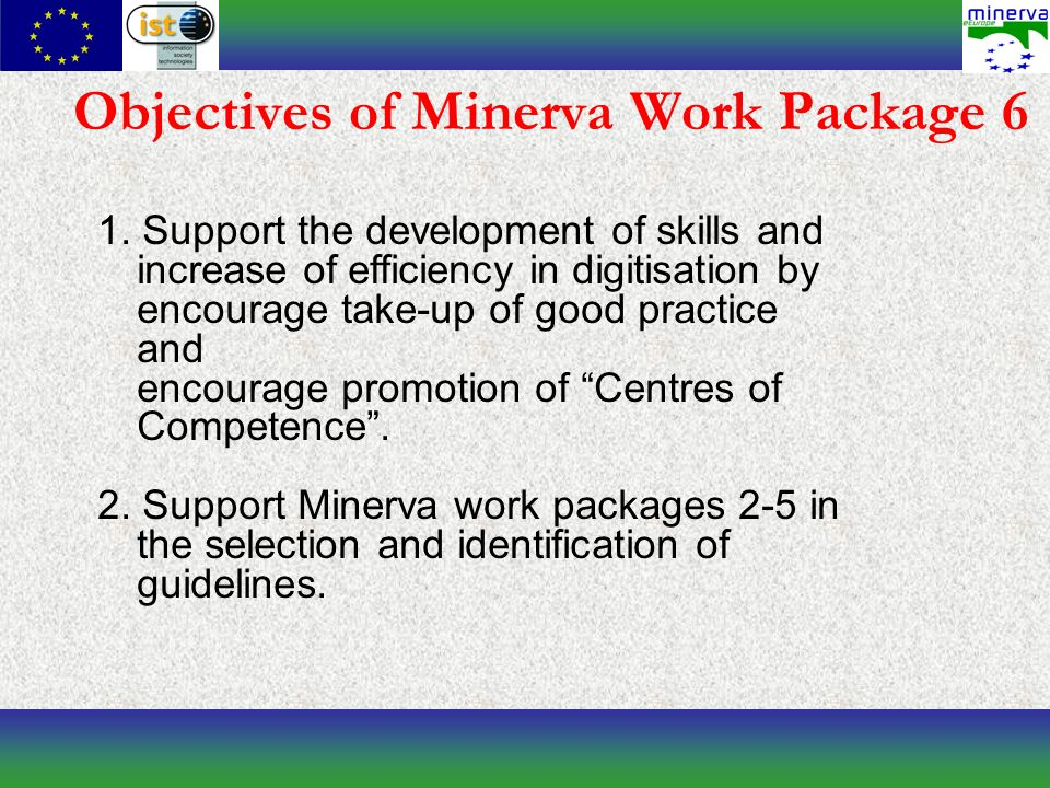 The Handbook on Good Practice A first harvest from the work carried out to date in the Minerva project.