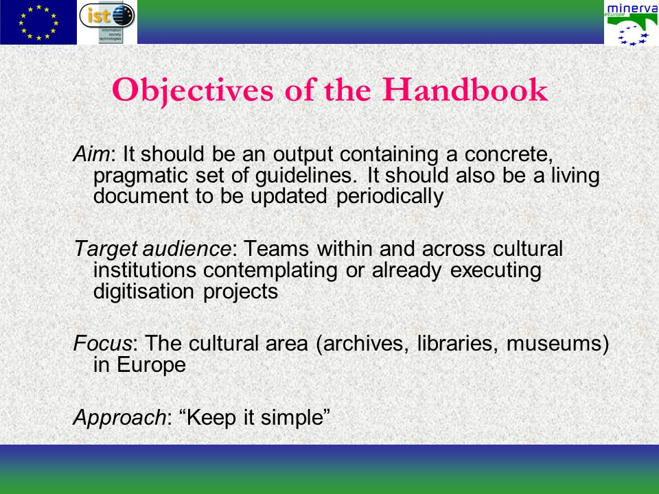 Structure of the Handbook Background Practical Guidelines Standards Digitisation Guidelines: a selected list