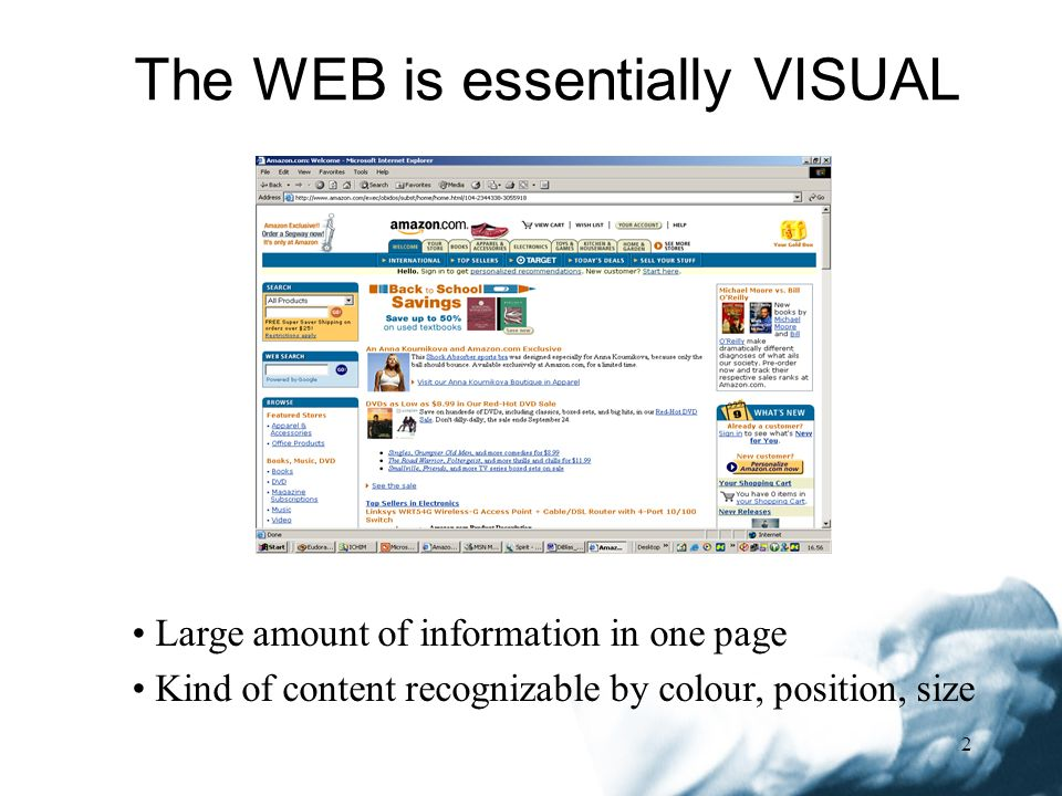 2 The WEB is essentially VISUAL Large amount of information in one page Kind of content recognizable by colour, position, size