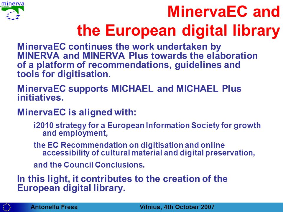 Antonella Fresa Vilnius, 4th October 2007 Thank you for your attention www.minervaeurope.org