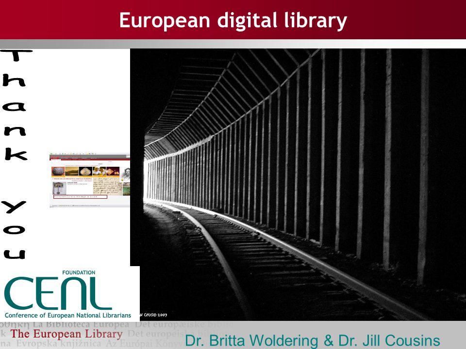 European digital library Dr. Britta Woldering & Dr. Jill Cousins