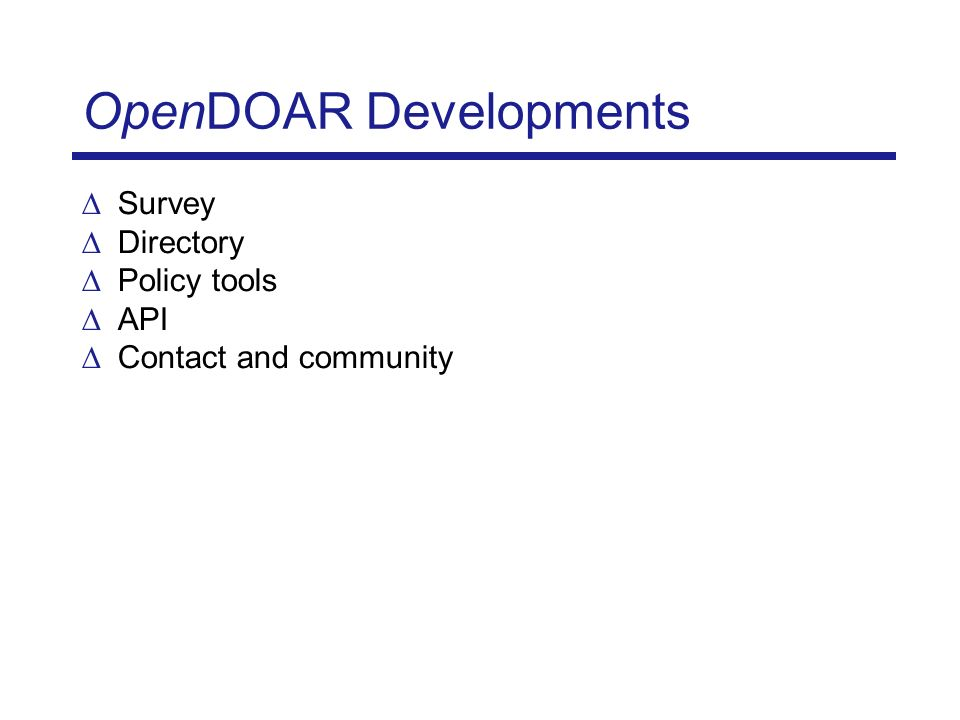 OpenDOAR Developments Survey Directory Policy tools API Contact and community