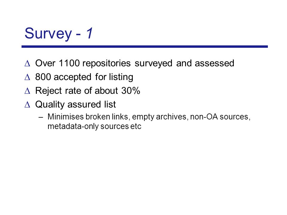 Survey - 2 Information can be contradictory or ambiguous –e.g.