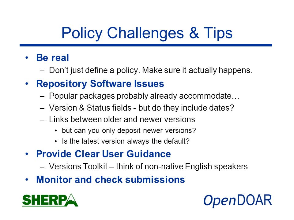 Policy Challenges & Tips Be real –Dont just define a policy.