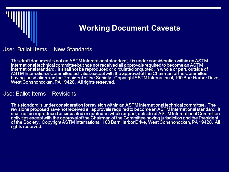 Working Document Caveats Use: Ballot Items – New Standards This draft document is not an ASTM International standard; it is under consideration within