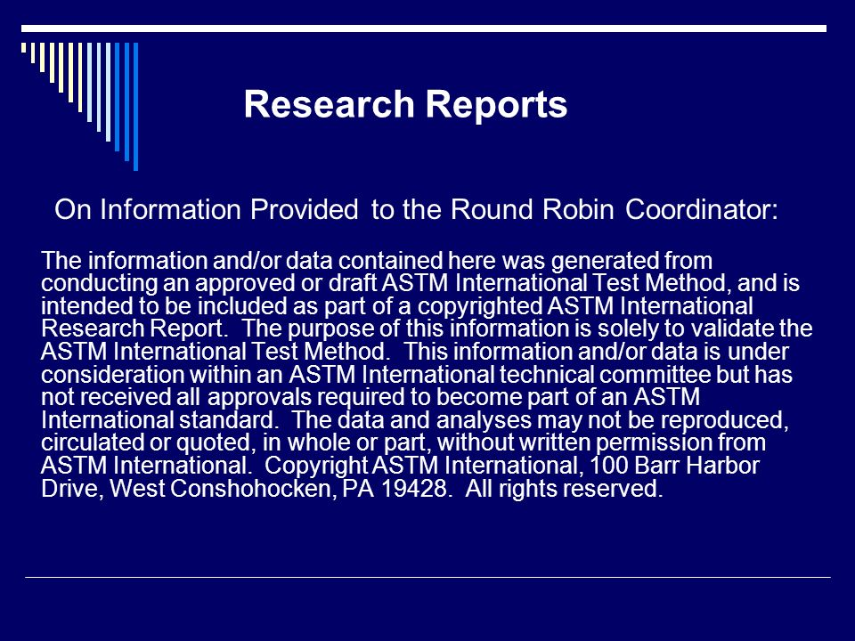 Research Reports On Information Provided to the Round Robin Coordinator: The information and/or data contained here was generated from conducting an a