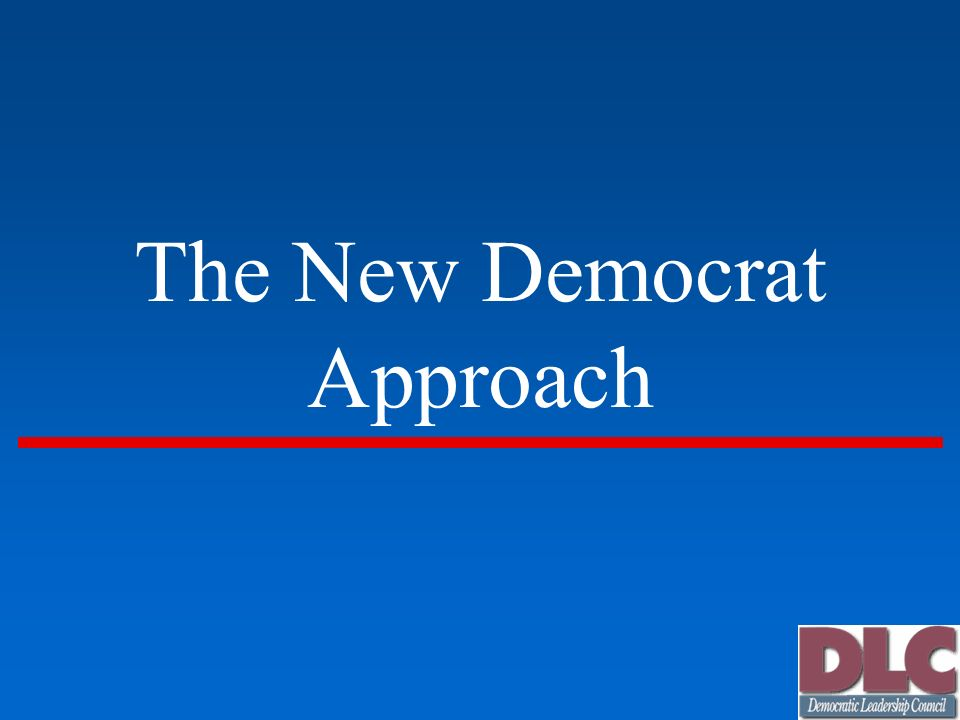 The New Democrat Approach