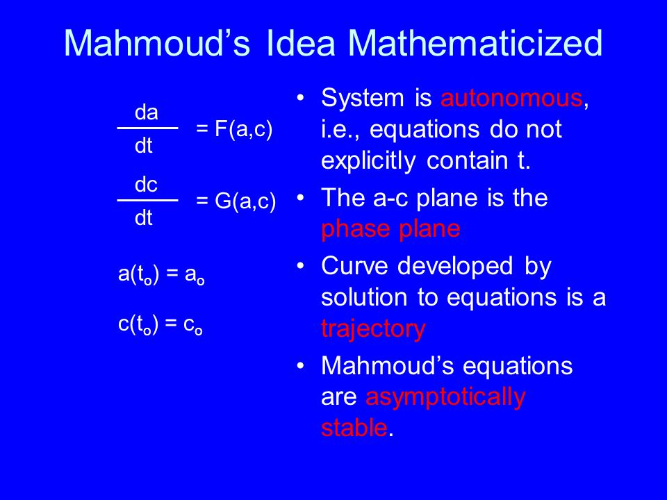 Mahmouds Idea Mathematicized System is autonomous, i.e., equations do not explicitly contain t.