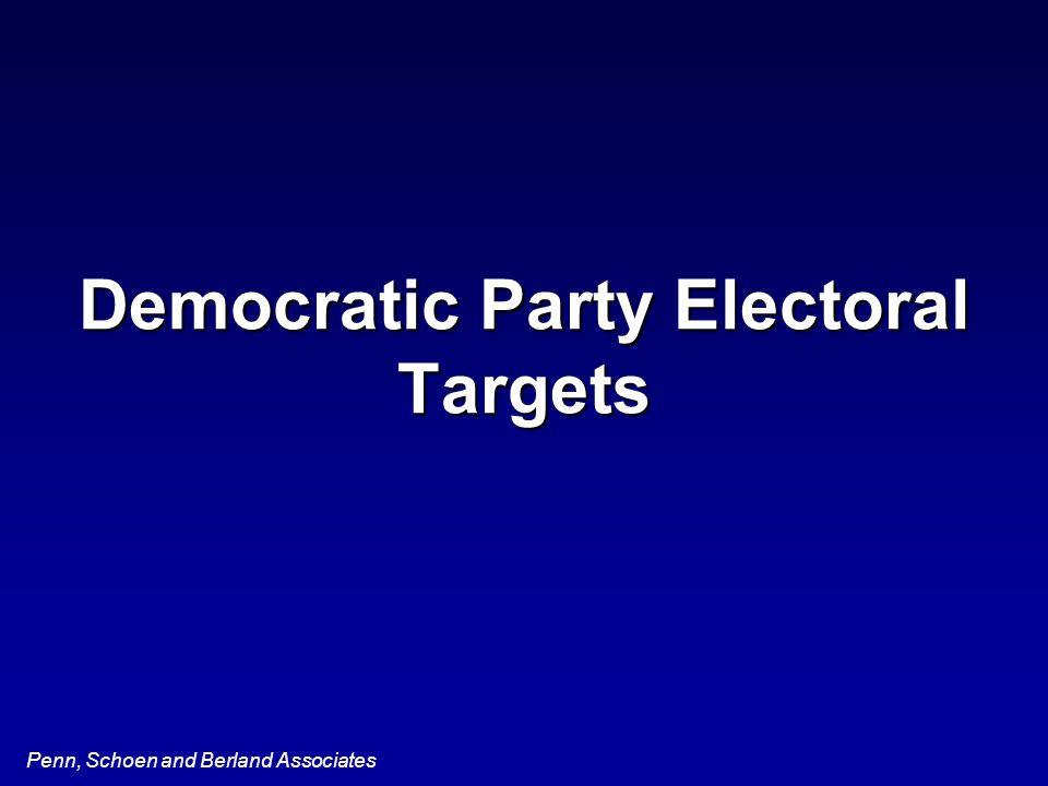 Penn, Schoen and Berland Associates Democratic Party Electoral Targets