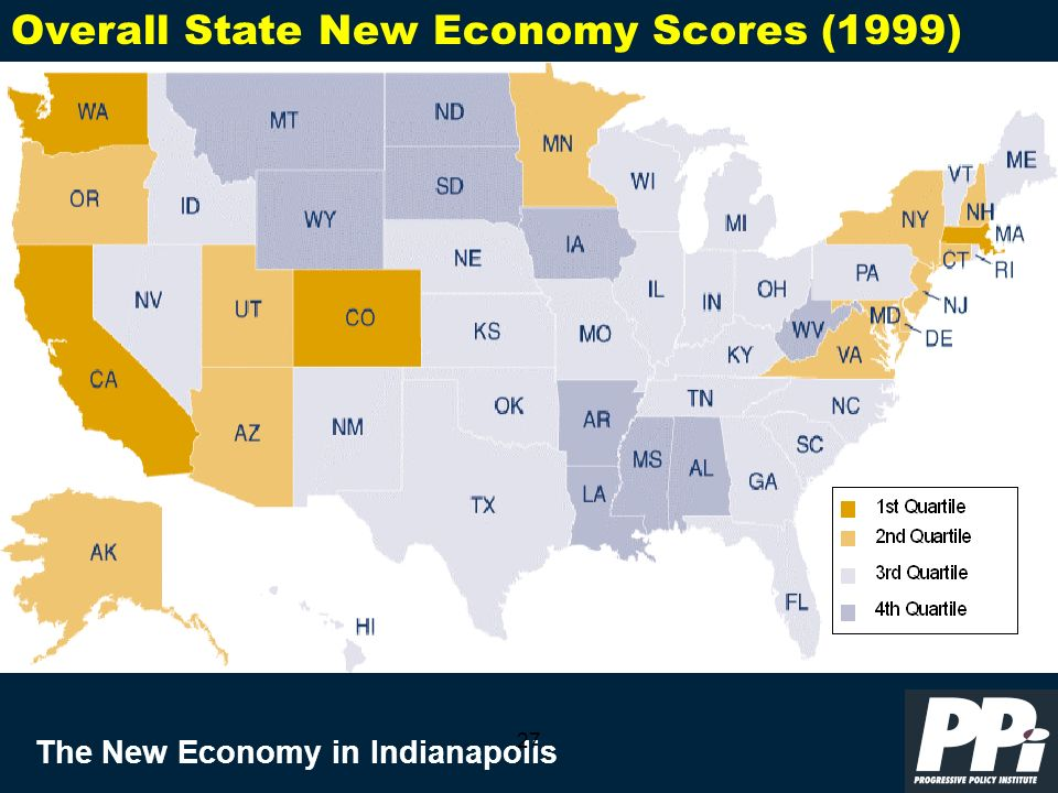 The New Economy in Indianapolis 27 Overall State New Economy Scores (1999)