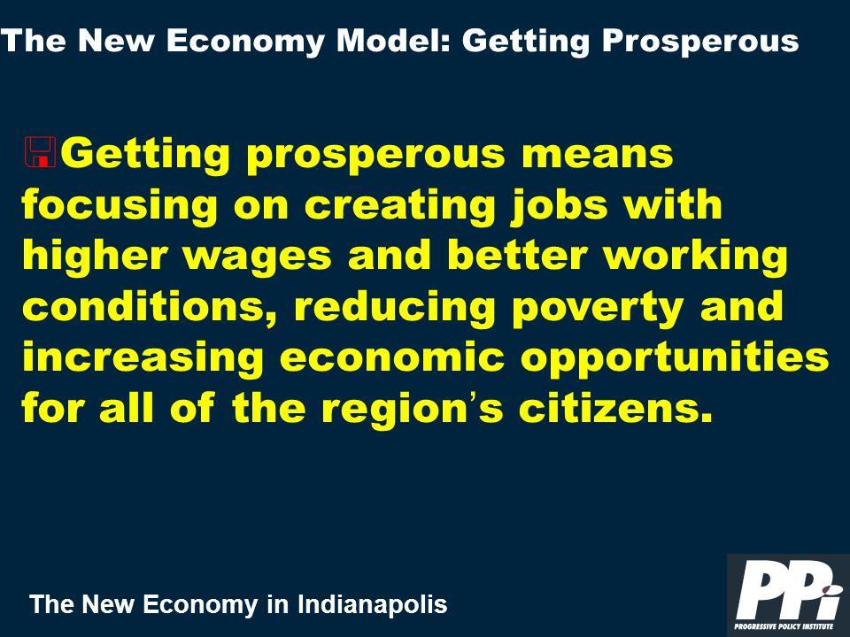 The New Economy in Indianapolis < Getting prosperous means focusing on creating jobs with higher wages and better working conditions, reducing poverty