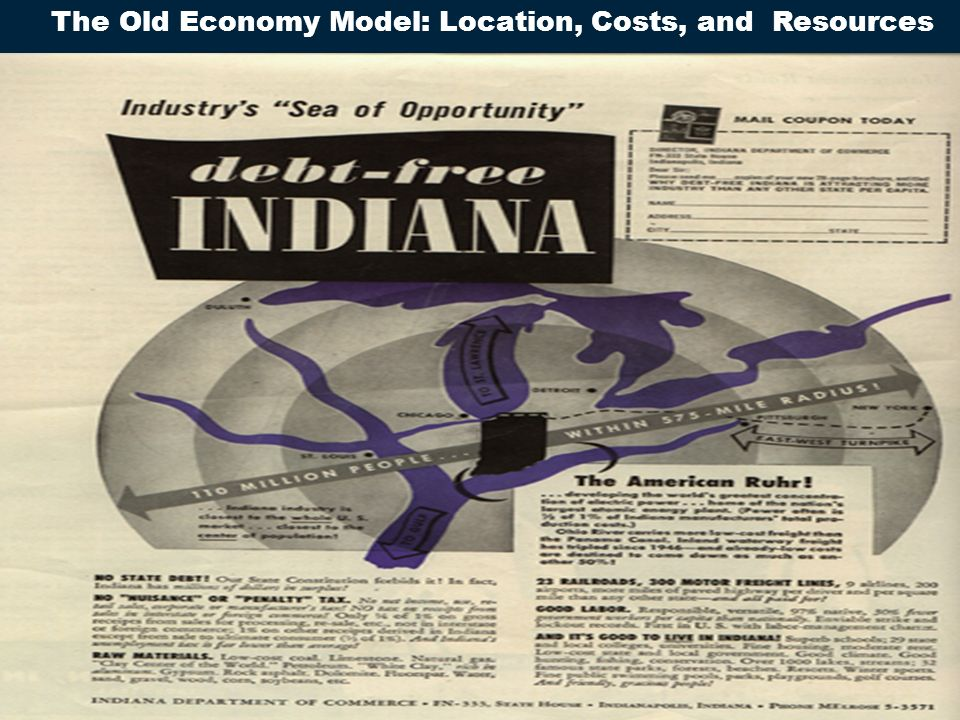 The New Economy in Indianapolis 54 The Old Economy Model: Location, Costs, and Resources