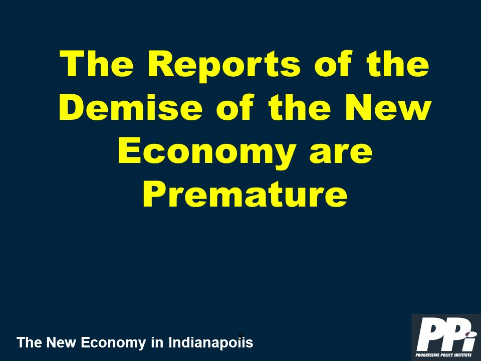 8 The Reports of the Demise of the New Economy are Premature