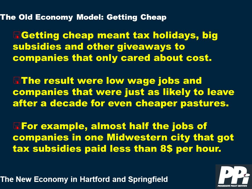 The New Economy in Hartford and Springfield < Getting cheap meant tax holidays, big subsidies and other giveaways to companies that only cared about c