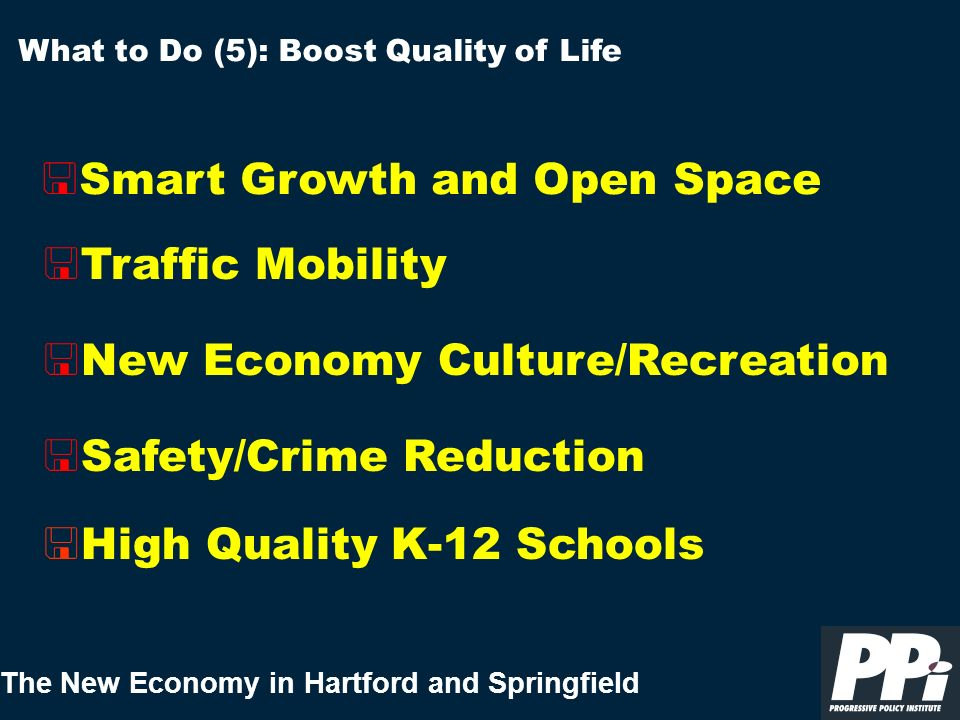 The New Economy in Hartford and Springfield < Smart Growth and Open Space What to Do (5): Boost Quality of Life < Safety/Crime Reduction < New Economy