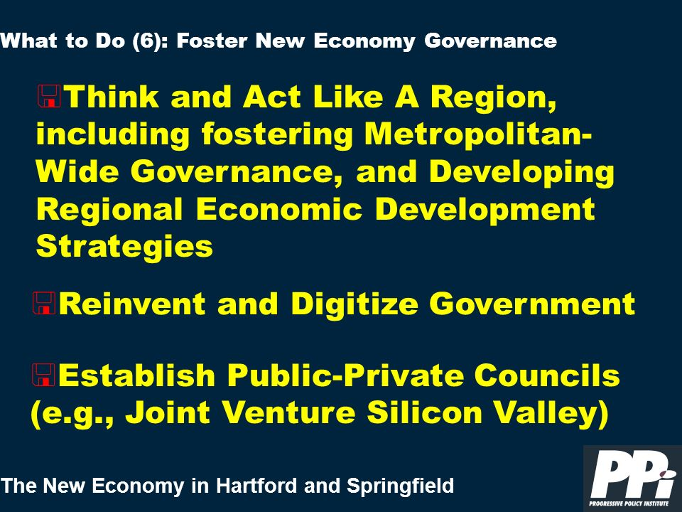 The New Economy in Hartford and Springfield < Reinvent and Digitize Government What to Do (6): Foster New Economy Governance < Establish Public-Privat