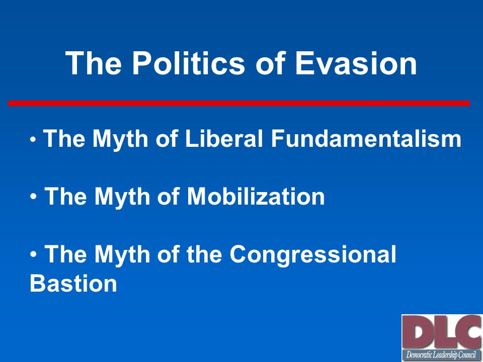 The Politics of Evasion The Myth of Liberal Fundamentalism The Myth of Mobilization The Myth of the Congressional Bastion