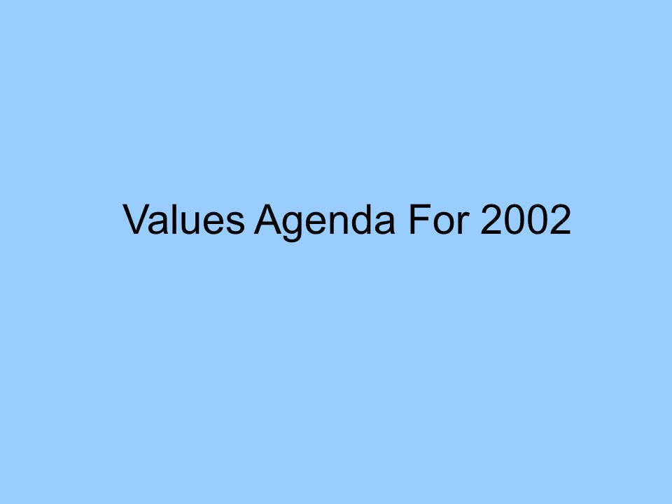 Values Agenda For 2002