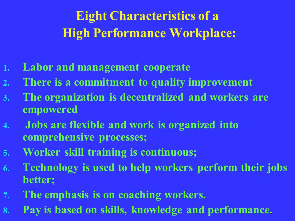 High-performance work organizations can help boost wages and productivity. As a result, the Workforce Development System Should Be An Agent To Foster
