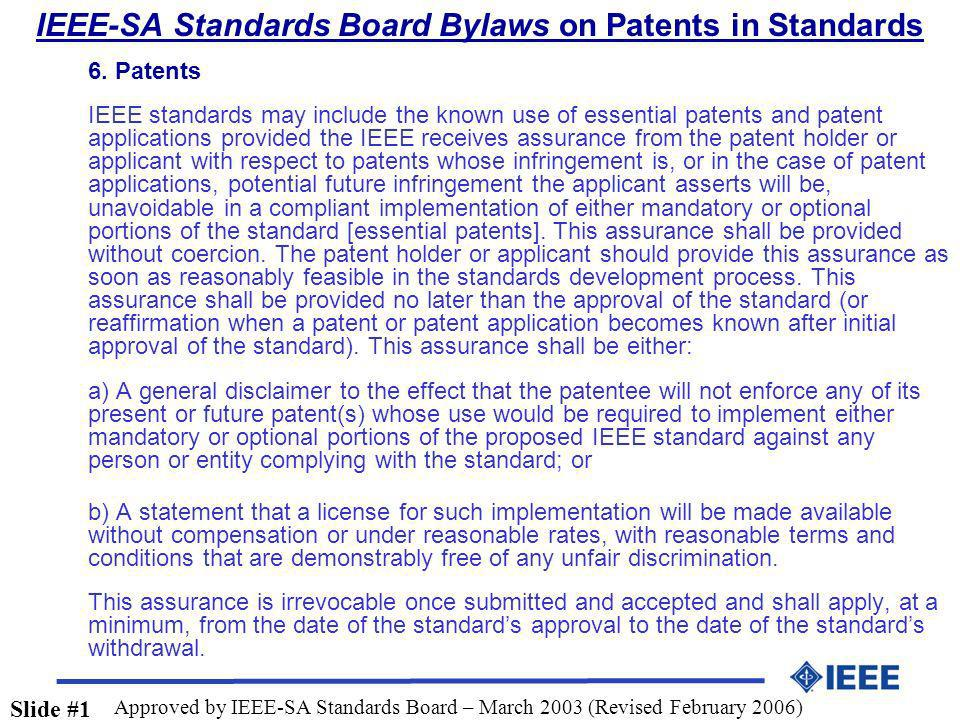 6. Patents IEEE standards may include the known use of essential patents and patent applications provided the IEEE receives assurance from the patent
