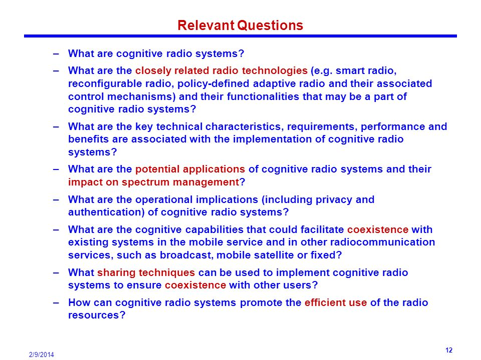 2/9/2014 12 Relevant Questions –What are cognitive radio systems.