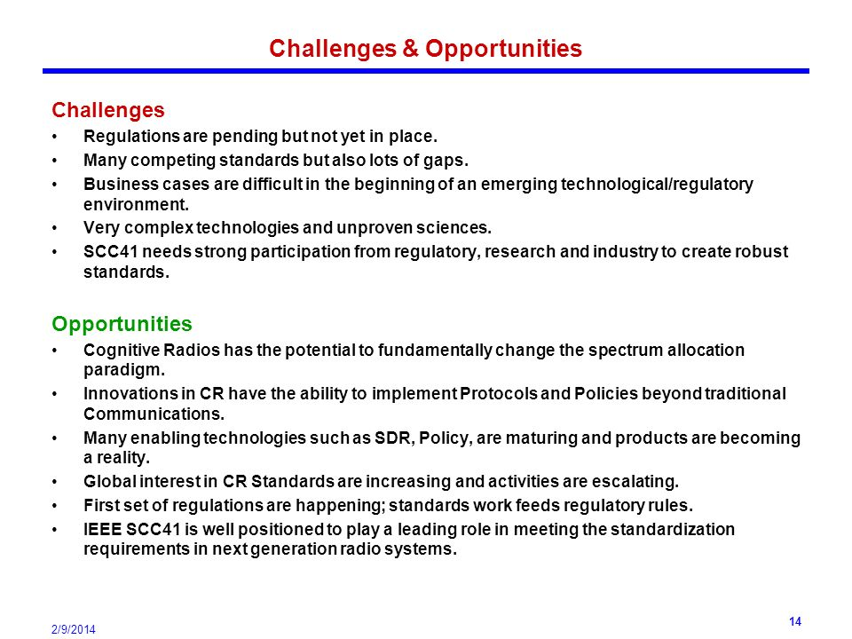 2/9/2014 14 Challenges & Opportunities Challenges Regulations are pending but not yet in place.