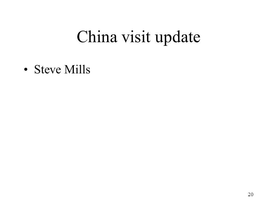20 China visit update Steve Mills