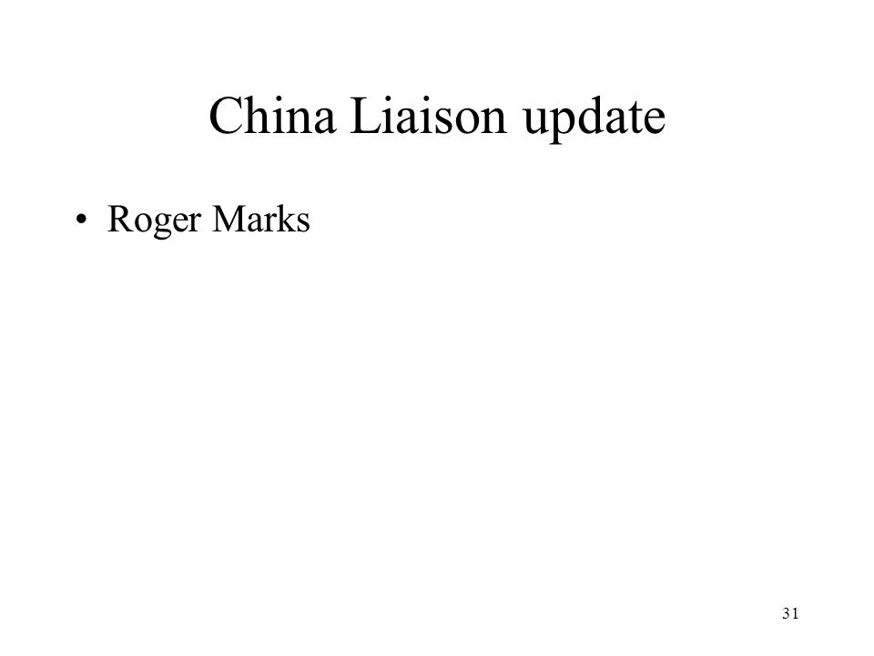 31 China Liaison update Roger Marks