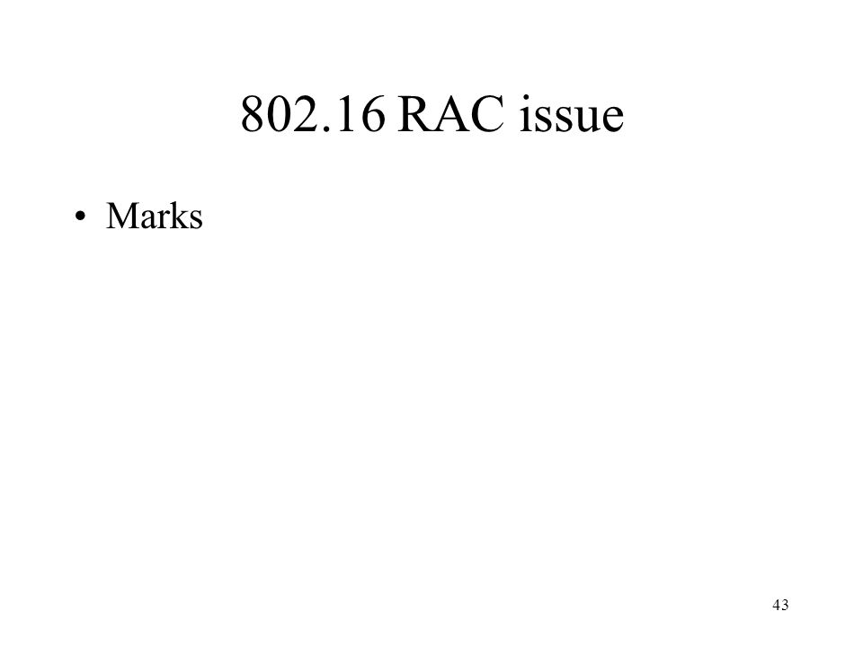 43 802.16 RAC issue Marks