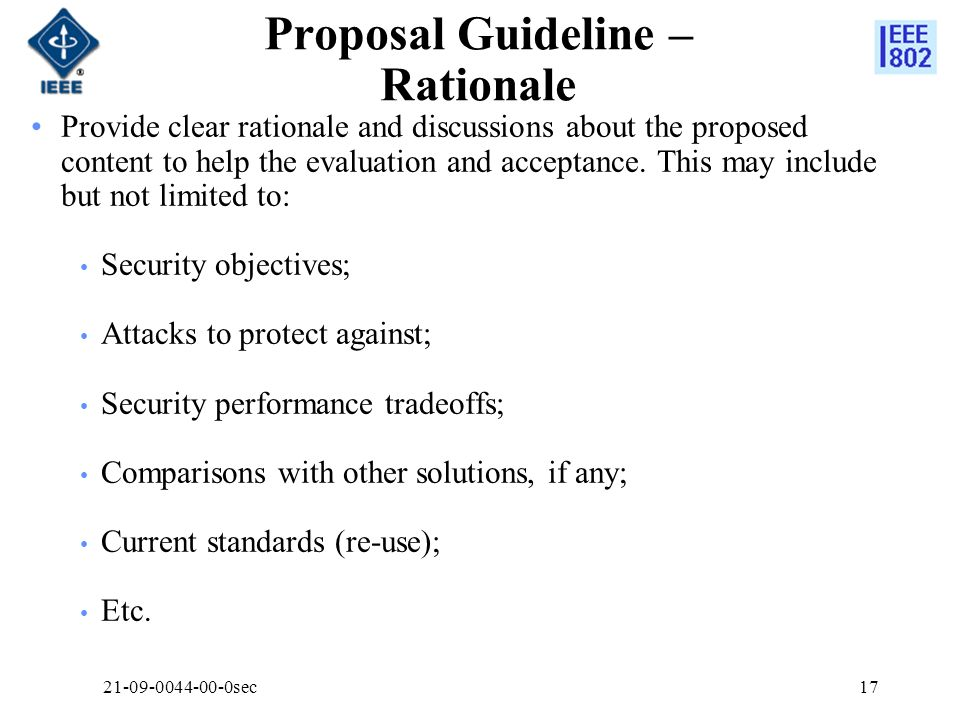 Proposal Guideline – Rationale Provide clear rationale and discussions about the proposed content to help the evaluation and acceptance.