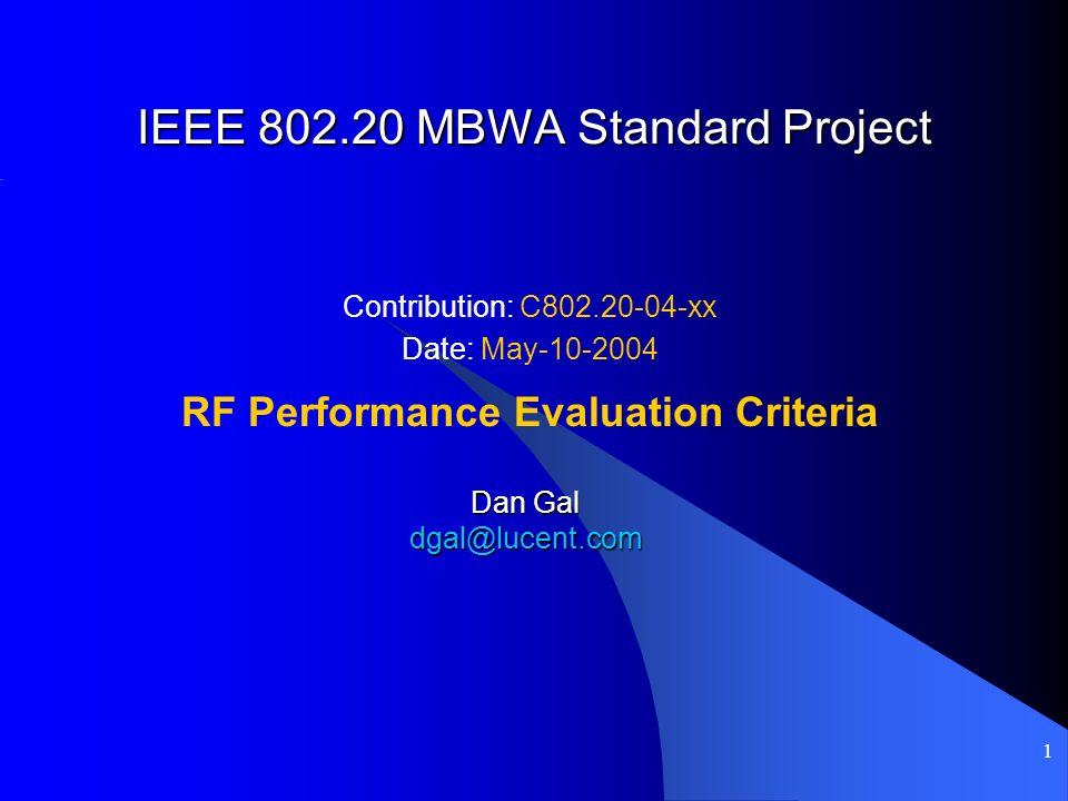 1 IEEE MBWA Standard Project Contribution: C xx Date: May RF Performance Evaluation Criteria Dan Gal