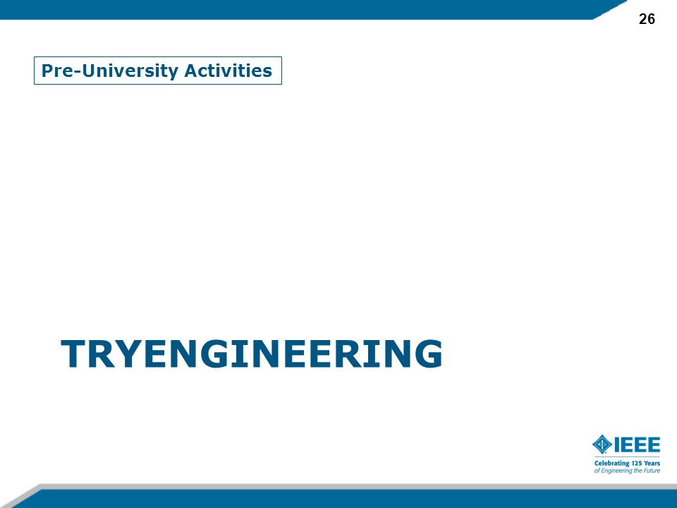 26 TRYENGINEERING Pre-University Activities