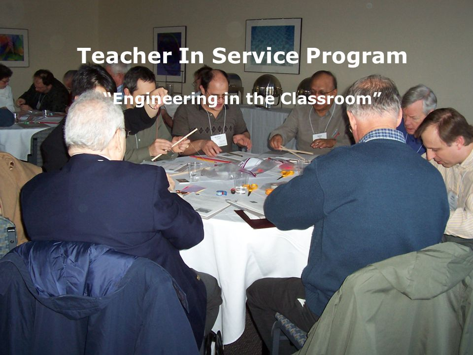 Teacher In Service Program Engineering in the Classroom