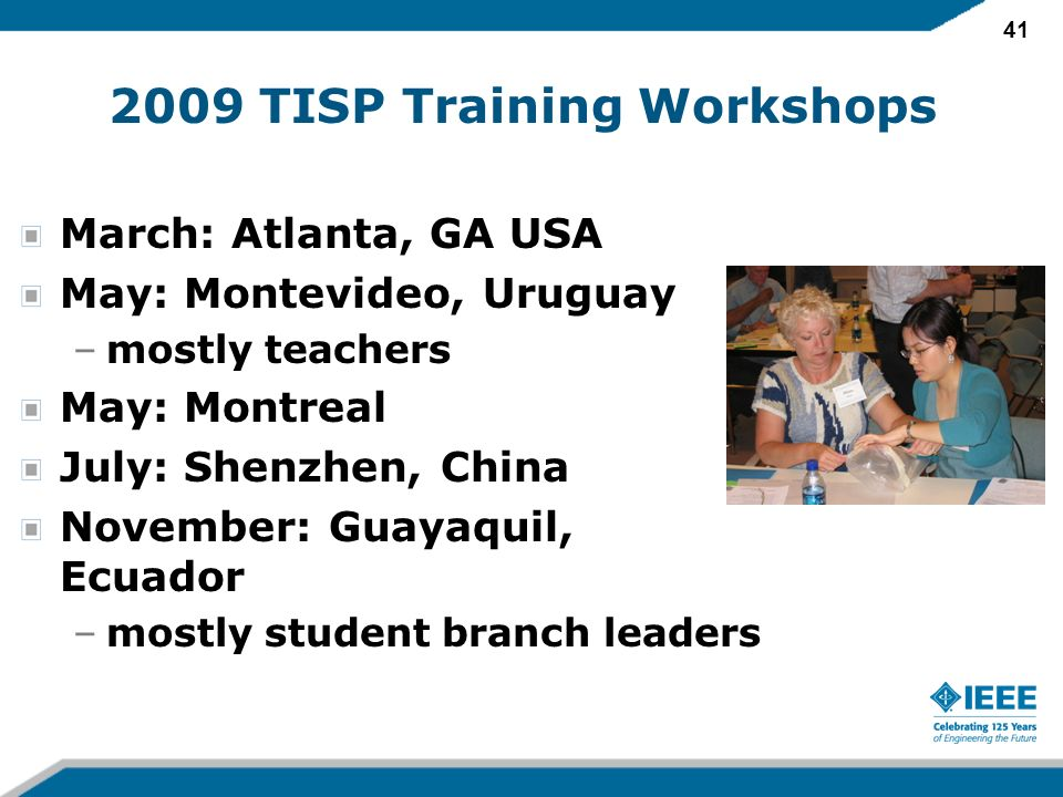 41 2009 TISP Training Workshops March: Atlanta, GA USA May: Montevideo, Uruguay –mostly teachers May: Montreal July: Shenzhen, China November: Guayaqu