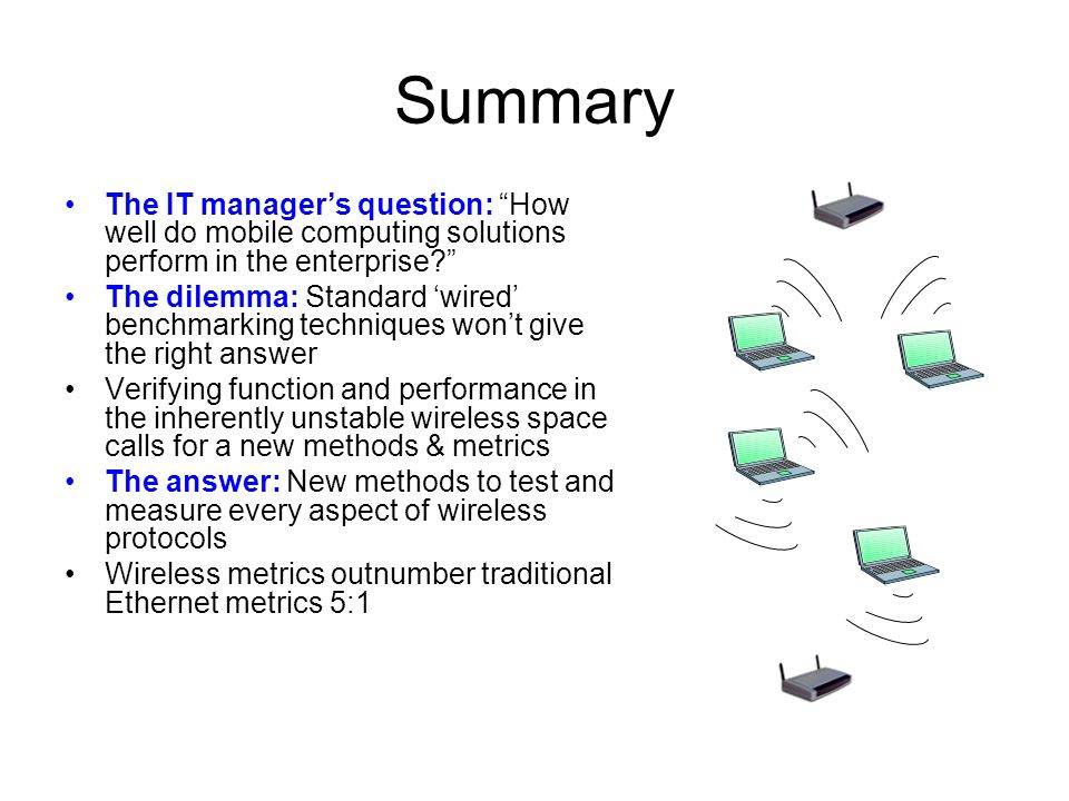 Summary The IT managers question: How well do mobile computing solutions perform in the enterprise.