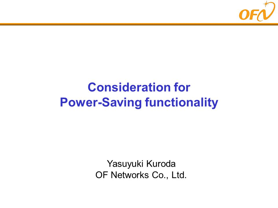 Yasuyuki Kuroda OF Networks Co., Ltd. Consideration for Power-Saving functionality