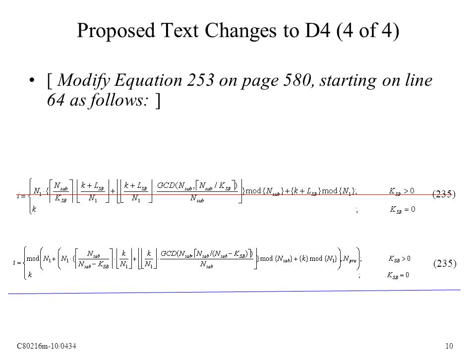 C80216m-10/0434 10 Proposed Text Changes to D4 (4 of 4) [ Modify Equation 253 on page 580, starting on line 64 as follows: ] (235)