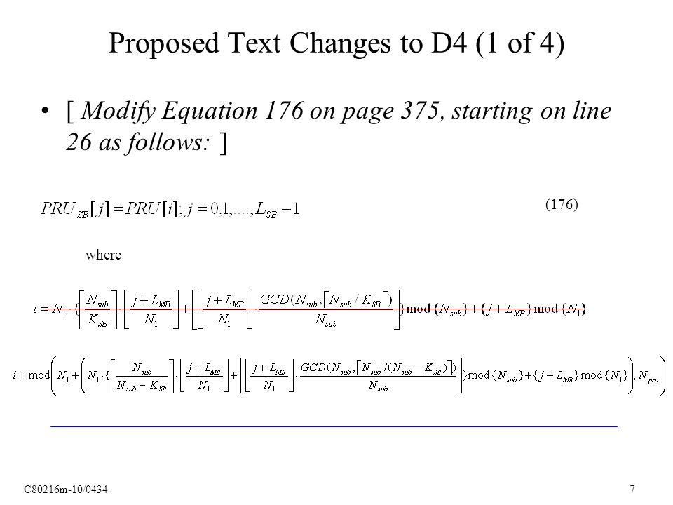 C80216m-10/0434 7 Proposed Text Changes to D4 (1 of 4) [ Modify Equation 176 on page 375, starting on line 26 as follows: ] where (176)