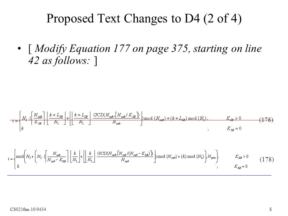 C80216m-10/0434 8 Proposed Text Changes to D4 (2 of 4) [ Modify Equation 177 on page 375, starting on line 42 as follows: ] (178)