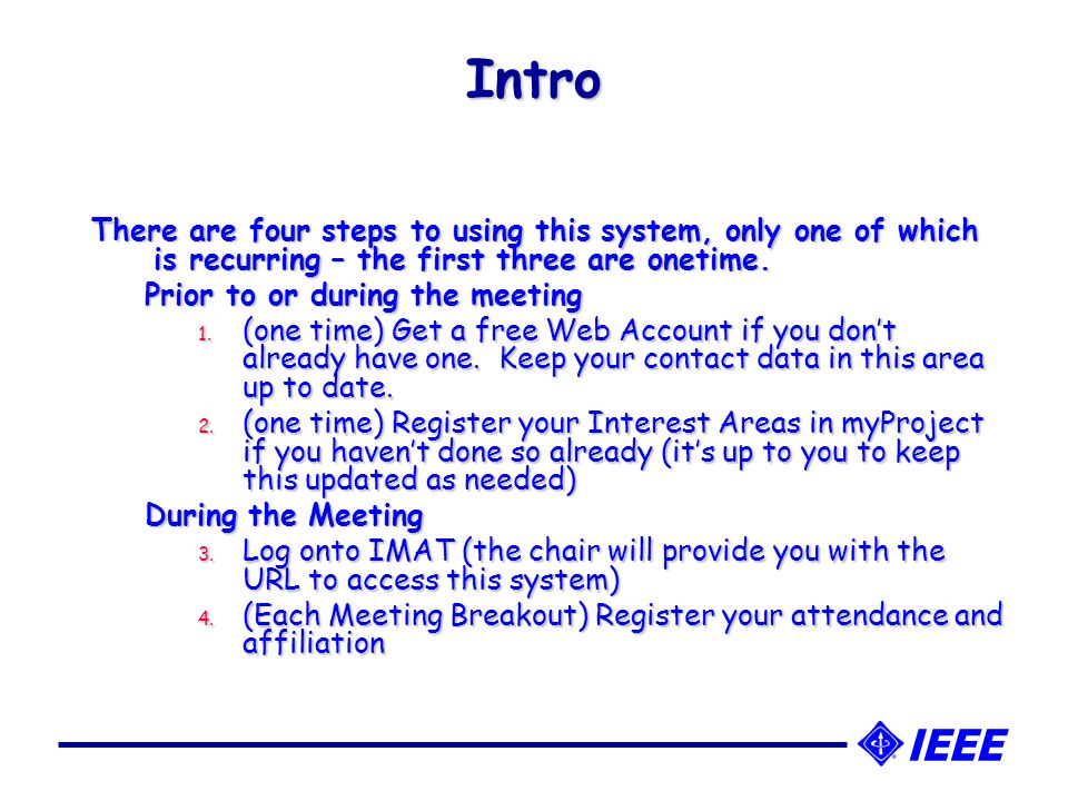 Intro There are four steps to using this system, only one of which is recurring – the first three are onetime.