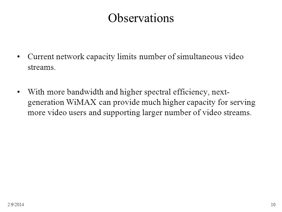 102/9/2014 Observations Current network capacity limits number of simultaneous video streams.