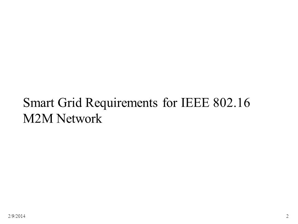 22/9/2014 Smart Grid Requirements for IEEE 802.16 M2M Network