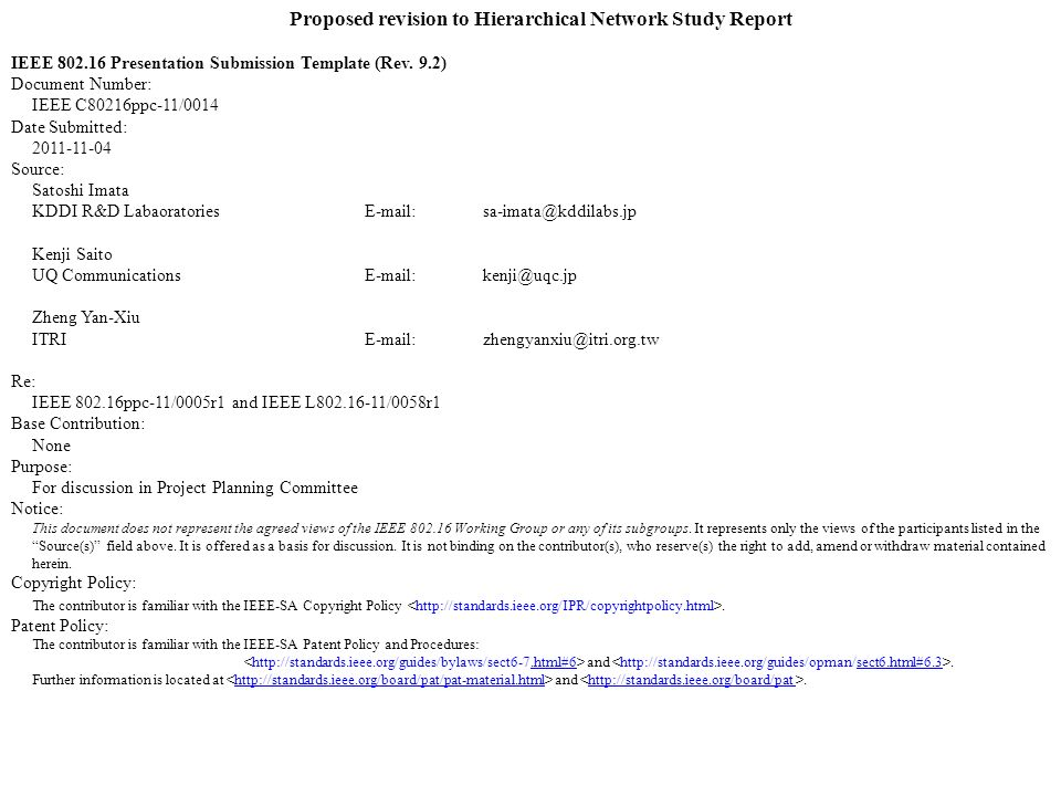Proposed revision to Hierarchical Network Study Report IEEE 802.16 Presentation Submission Template (Rev. 9.2) Document Number: IEEE C80216ppc-11/0014